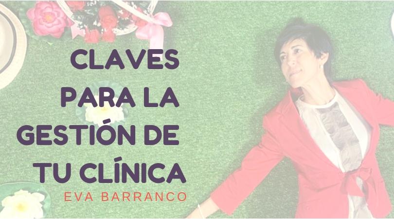 Claves de gestión de la clínica- Eva Barranco